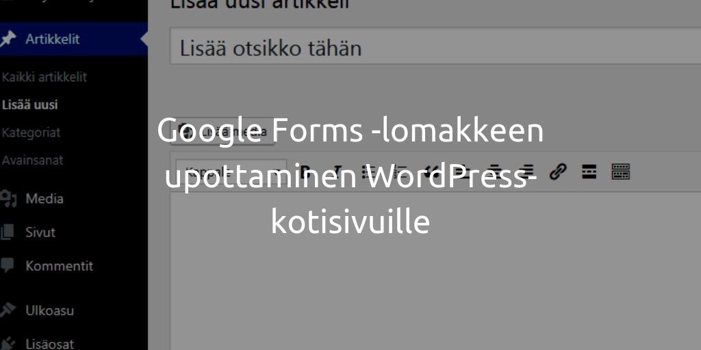 Google Forms -lomakkeen upottaminen WordPress-kotisivuille