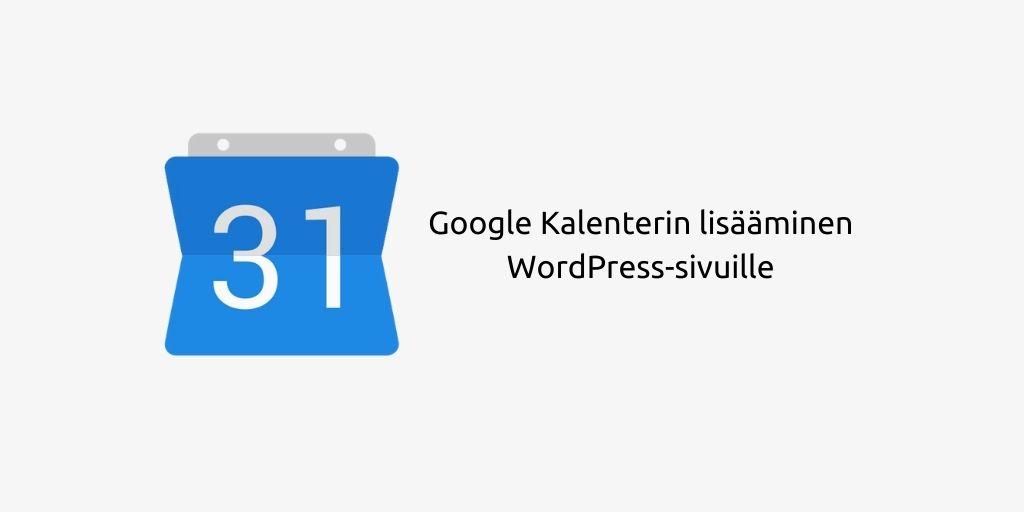 Google Kalenterin lisääminen WordPress-sivuille